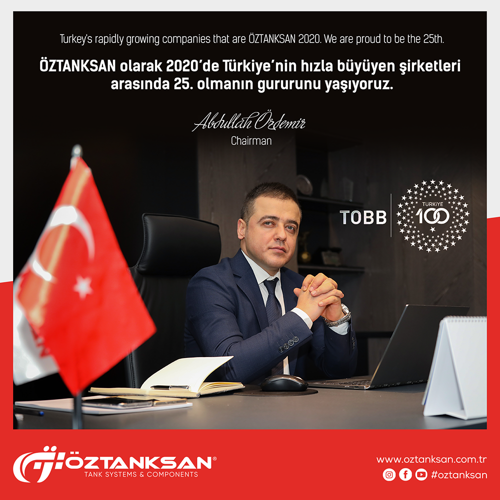 Turkey's rapidly growing companies that are ÖZTANKSAN 2020. We are proud to be the 25th.